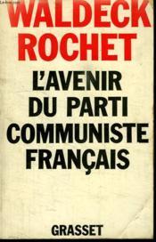 L Avenir Du Parti Communiste Francais. - Couverture - Format classique