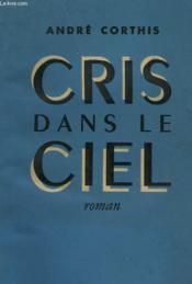 Cris Dans Le Ciel. - Couverture - Format classique