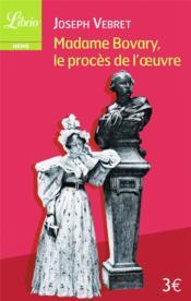 Madame Bovary, le procès de Flaubert - Couverture - Format classique