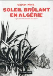 Soleil brûlant en Algérie - Couverture - Format classique