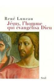 Jesus, L'Homme Qui Evangelisa Dieu - Couverture - Format classique