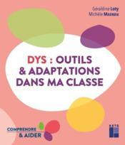 DYS : outils et adaptations dans ma classe ; cycles 2 et 3 (édition 2020) - Couverture - Format classique