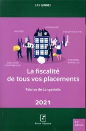La fiscalité de tous vos placements (édition 2021) - Couverture - Format classique