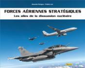 Forces aériennes stratégiques : les ailes de la dissuasion nucléaire - Couverture - Format classique