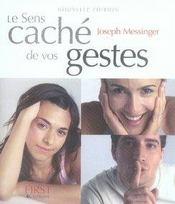 Le sens caché de vos gestes (2e édition) - Intérieur - Format classique