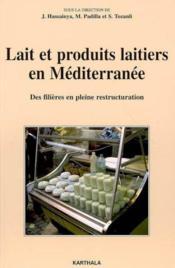 Lait et produits laitiers en mediterranee. des filieres en pleine restructuration - Couverture - Format classique