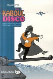 Kaboul disco t.1 ; comment je ne me suis pas fait kidnapper en Afghanistan - Intérieur - Format classique