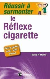 Réussir à surmonter le réflexe cigarette - Couverture - Format classique