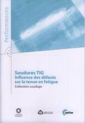 Soudures TIG ; influence des défauts sur la tenue en fatigue - Couverture - Format classique