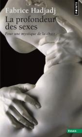 La profondeur des sexes ; pour une mystique de la chair - Couverture - Format classique