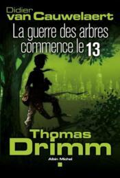 Thomas Drimm t.2 ; la guerre des arbres commence le 13 - Couverture - Format classique