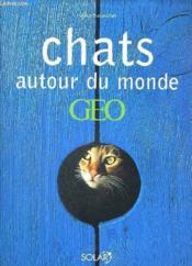 Chats Autour Du Monde Geo - Couverture - Format classique