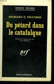 Du Petard Dans Le Catafalque. Collection : Serie Noire N° 784 - Couverture - Format classique