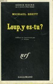 Loup, Y Es Tu ? Collection : Serie Noire N° 1236 - Couverture - Format classique
