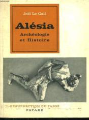 Alesia. Archeologie Et Histoire. Collection Resurrection Du Passe. - Couverture - Format classique