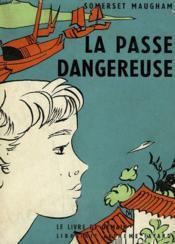 La Passe Dangereuse. Le Livre De Demain N° 42. - Couverture - Format classique