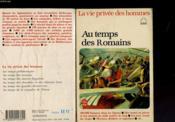 La Vie Prive Des Hommes - Au Temps De Romains - Couverture - Format classique