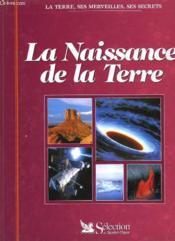 La Naissance De La Terre - Couverture - Format classique