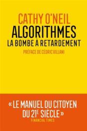 Algorithmes : la bombe à retardement - Couverture - Format classique