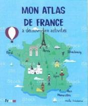 Mon atlas de France à découvrir en activités - Couverture - Format classique