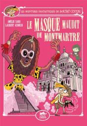 Les aventures fantastiques de Sacré Coeur ; le masque maudit de Montmartre - Couverture - Format classique