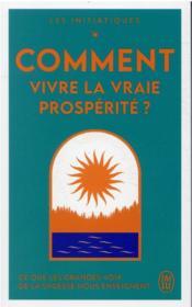Comment vivre la vraie prospérité ? - Couverture - Format classique