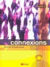 Connexions ; niveau 3 ; cahier d'exercices (édition 2005) - Intérieur - Format classique