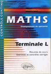 Controle Continu ; Mathématiques ; Terminale L ; Enseignement De Spécialité - Couverture - Format classique