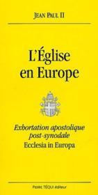 L'eglise en europe ; exhortation apostolique post-synodale ; ecclesia in europa - Couverture - Format classique