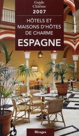 Hôtels et maisons d'hôtes de charme en espagne (édition 2007) - Intérieur - Format classique