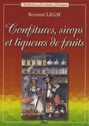 Confitures, sirops et liqueurs de fruits - Couverture - Format classique