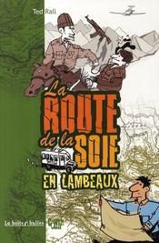 La route de la soie..... en lambeaux - Couverture - Format classique
