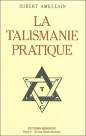 La talismanie pratique - Couverture - Format classique
