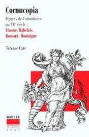 Cornucopia ; figures de l'abondance au XVI siècle: Erasme, Rabelais, Ronsard, Montaigne - Intérieur - Format classique