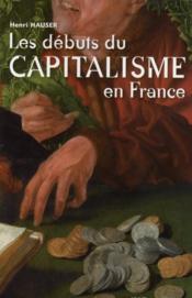 Les débuts du capitalisme en France - Couverture - Format classique