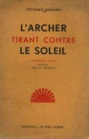 L'Archer tirant contre le soleil: Roman autobiographique traduit par Mme Ch. Guillon - Couverture - Format classique
