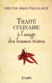 Traité culinaire à l'usage des femmes tristes - Couverture - Format classique
