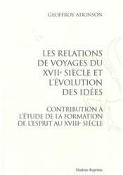 Les relations de voyages du XVII siècle et l'évolution des idées ; contribution à l'étude de la formation de l'esprit au XVIII siècle (1924) - Couverture - Format classique