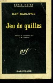 Jeu De Quilles. Collection : Serie Noire N° 785 - Couverture - Format classique