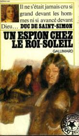 Un Espion Chez Le Roi-Soleil. Collection : Reporters Du Passe. - Couverture - Format classique