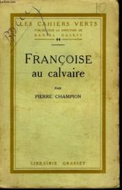 Francoise Au Calvaire. - Couverture - Format classique