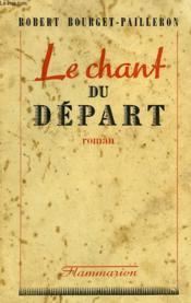 Le Chant Du Depart. - Couverture - Format classique