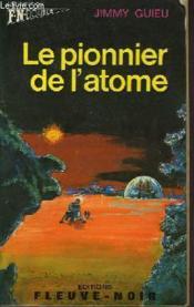 Le Pionnier De L'Atome - Et - L'Aile De L'Abime - Couverture - Format classique