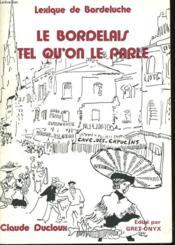 Le Bordelais Tel Qu'On Le Parle. - Couverture - Format classique
