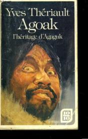 Agoak - L'Heritage D'Agaguk - Couverture - Format classique