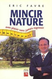 Mincir Nature - Intérieur - Format classique