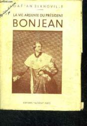 La Vie Ardente Du President Bonjean - Couverture - Format classique