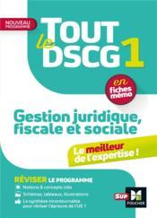 Tout le dscg 1 ; gestion juridique fiscale et sociale (3e édition) - Couverture - Format classique