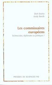 Les commissaires européens ; technocrates, diplomates ou politiques? - Intérieur - Format classique