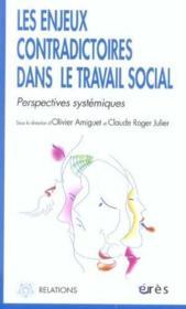 Les enjeux contradictoires dans le travail social ; perspectives systémiques - Couverture - Format classique